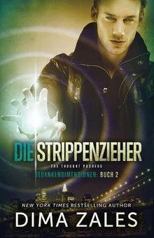 Die Strippenzieher - The Thought Pushers (Gedankendimensionen, Band 2)