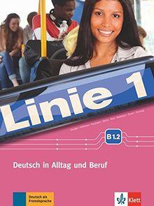 Linie 1 B1.2: Kurs- und Übungsbuch mit Video und Audio auf DVD-ROM