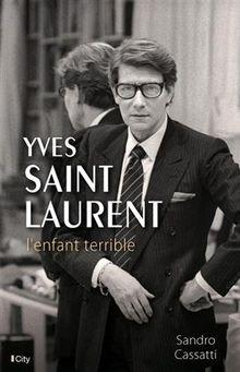 Yves Saint Laurent : L'enfant terrible