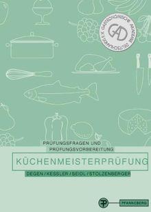 Prüfungsfragen und Prüfungsvorbereitung für die Küchenmeisterprüfung
