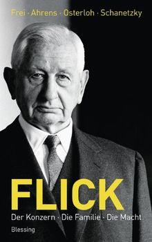 Flick: Der Konzern, die Familie, die Macht