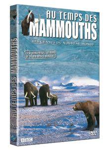 Au temps des mammouths, vol. 1 : les géants du nouveau monde