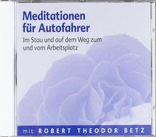 Meditationen für Autofahrer - Meditations-CD: Im Stau und auf dem Weg zum und vom Arbeitsplatz