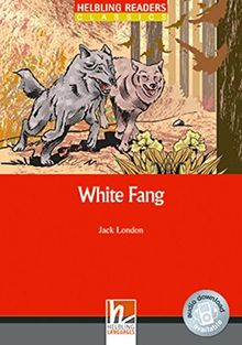 White Fang, Class Set: Helbling Readers Red Series / Level 3 (A2) (Helbling Readers Classics)