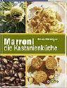 Marroni - die Kastanienküche