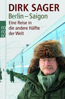 Berlin - Saigon: Eine Reise in die andere Hälfte der Welt