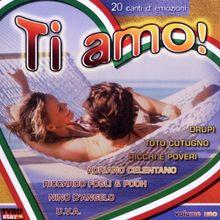 Ti Amo! (Italia - Italo - Italien) u.a. Drupi, Toto Cutugno, Ricchi e Poveri, Pooh, Nino d´Angelo, Riccardo Fogli, Adriano Celentano ....
