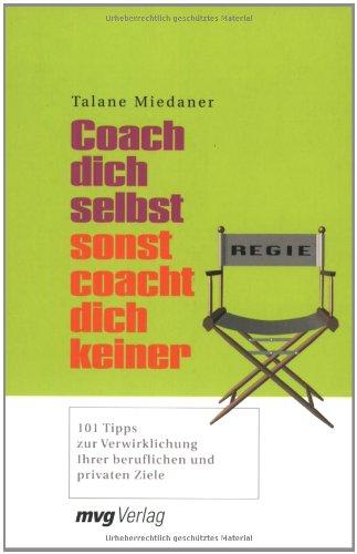 Coach Dich Selbst Sonst Coacht Dich Keiner 101 Tipps Zur border=