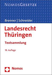 Landesrecht Thüringen: Textsammlung, Rechtsstand: 15. August 2016