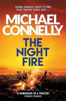 The Night Fire: The Brand New Ballard and Bosch Thriller (Ballard & Bosch 2)