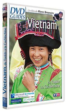 Vietnam : du tonkin a la cochinchine