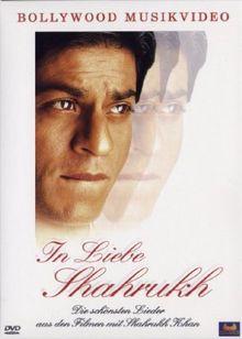 In Liebe Shahrukh: Die schönsten Lieder aus den Filmen mit Shahrukh Khan