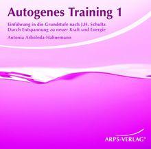Autogenes Training 1. Einführung in die Grundstufe nach J.H. Schultz.: Einführung in die Grundstufe nach J.H. Schultz. Durch Entspannung zu neuer Kraft und Energie
