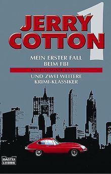 Jerry Cotton. Kult-Ausgabe Band 01