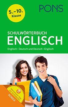 PONS Schulwörterbuch Englisch: Englisch-Deutsch / Deutsch-Englisch. 5.-10. Klasse