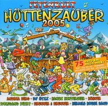Fetenkult: Hüttenzauber 2005