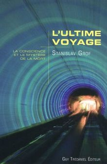 L'ultime voyage : La conscience et le mystère de la mort