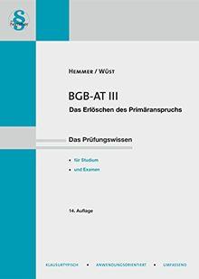 BGB-AT III: Das Erlöschen des Primäranspruchs - Das Prüfungswissen (Skripten - Zivilrecht)