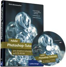 Adobe Photoshop CS Tutorials - 300 kreative Lösungen auf CD-ROM