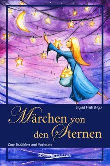Marchen Von Den Sternen Zum Erzahlen Und Vorlesen Von Sigrid Fruh