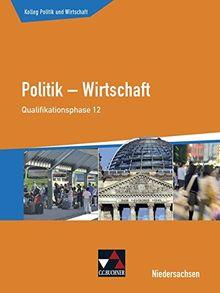 Kolleg Politik und Wirtschaft – Niedersachsen - neu / Politik – Wirtschaft für die Oberstufe: Kolleg Politik und Wirtschaft – Niedersachsen - neu / ... (eA): Politik – Wirtschaft für die Oberstufe