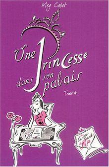Journal d'une Princesse, Tome 4 : Une Princesse dans son palais