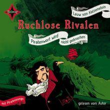 Ruchlose Rivalen: Piratenwort wird nicht gebrochen. Das besondere Extra: Eine CD mit wilden Piraten-Songs. Gelesen vom Autor, illustriert von Jörg Mühle. 5 CD Cap-Box, 5 Std 20 min