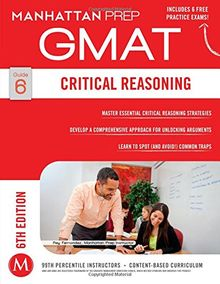 Critical Reasoning GMAT Strategy Guide, 6th Edition (Manhattan Gmat Strategy Guide: Instructional Guide)