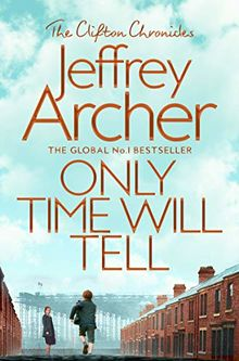 Only Time Will Tell (The Clifton Chronicles, Band 1)