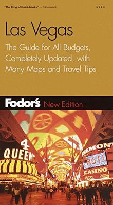 Fodor's Las Vegas, 14th Edition: The Guide for All Budgets, Completely Updated, with Many Maps and Travel Tips (Travel Guide, Band 14)