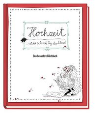 Hochzeit ist der schönste Tag im Leben - Das besondere Gästebuch: Hochzeitsalbum