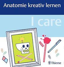 I care - Anatomie kreativ lernen
