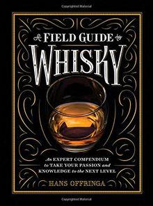 Details Sur A Field Guide To Whisky An Expert Compendium To Take Livre Etat Tres Bon