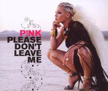 Please Don't Leave Me / Premium