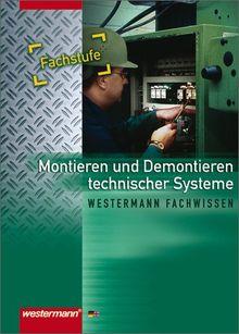 Montieren / Demontieren technischer Systeme: Schülerbuch, 2. Auflage, 2005