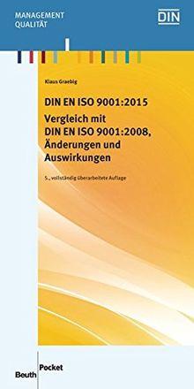 DIN EN ISO 9001:2015 - Vergleich mit DIN EN ISO 9001:2008, Änderungen und Auswirkungen (Beuth Pocket)