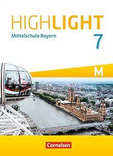 Highlight - Mittelschule Bayern: 7. Jahrgangsstufe - Schülerbuch: Für M-Klassen