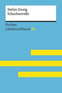 Schachnovelle von Stefan Zweig: Lektüreschlüssel mit Inhaltsangabe, Schachnovelle von SteInterpretation, Prüfungsaufgaben mit Lösungen, Lernglossar. (Reclam Lektüreschlüssel XL)