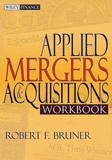 Applied Mergers and Acquisitions Workbook (Wiley Finance Editions)