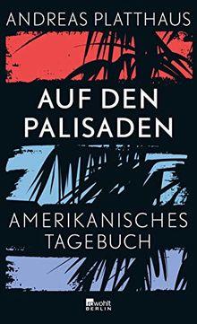 Auf den Palisaden: Amerikanisches Tagebuch