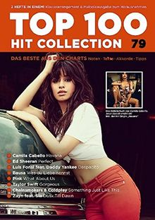 Top 100 Hit Collection 79: 8 Chart Hits: Havana - Perfect - Despacito - Was du Liebe nennst - What About Us - Gorgeous - Something Just Like This - Band 79. Klavier/Keyboard. (Music Factory)