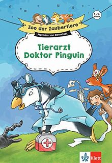 Klett Zoo der Zaubertiere: Tierarzt Doktor Pinguin 1./2. Klasse: Lesen lernen, ab 6 Jahren