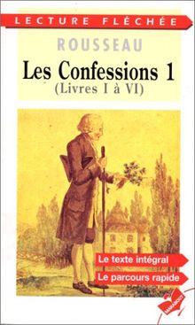 LES CONFESSIONS. Tome 1, Livres 1 à 6