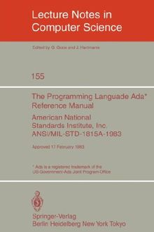 The Programming Language Ada. Reference Manual: American National Standards Institute, Inc. ANSI/MIL-STD-1815A-1983. Approved 17 February 1983 (Lecture Notes in Computer Science)