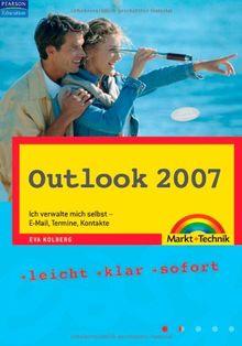 Outlook 2007 Easy: Ich verwalte mich selbst - E-Mail, Termine, Kontakte