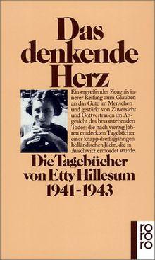 Das Denkende Herz Die Tagebucher Von Etty Hillesum 1941 1943 Von Etty Hillesum