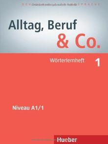 Alltag, Beruf & Co. 1: Deutsch als Fremdsprache / Wörterlernheft