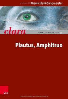 Plautus, Amphitruo: clara. Kurze lateinische Texte (clara Heft 035)