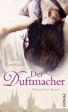 Der Duftmacher: Historischer Roman