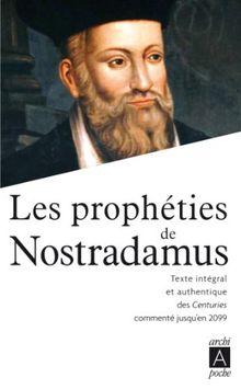 Les prophéties de Nostradamus : Texte intégral et authentique des Centuries